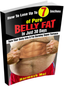 harmesh mal - how to lose belly fat fast